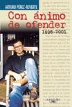 Con ánimo de ofender (1998-2001) resumen del libro