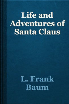Life and Adventures of Santa Claus E-Book Download
