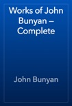 Works of John Bunyan — Complete book summary, reviews and download