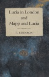 Lucia in London and Mapp and Lucia book summary, reviews and downlod