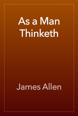 As a Man Thinketh by Public Domain book summary, reviews and downlod
