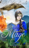 Mark of the Mage: Scribes of Medeisia Book I book summary, reviews and download