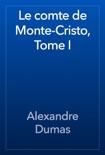 Le comte de Monte-Cristo, Tome I book summary, reviews and downlod