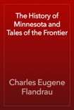 The History of Minnesota and Tales of the Frontier book summary, reviews and download