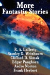 More Fantastic Stories book summary, reviews and downlod