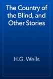 The Country of the Blind, and Other Stories book summary, reviews and downlod