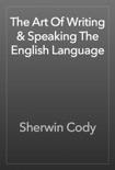 The Art Of Writing & Speaking The English Language e-book