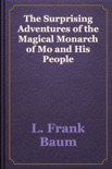 The Surprising Adventures of the Magical Monarch of Mo and His People book summary, reviews and download
