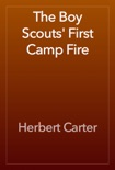 The Boy Scouts' First Camp Fire book summary, reviews and download