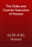 The Odes and Carmen Saeculare of Horace book summary, reviews and download