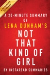 Not That Kind of Girl by Lena Dunham - A 20-minute Summary book summary, reviews and downlod