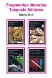 Fragmentos literarios Tusquets Editores Otoño 2013 book summary, reviews and downlod