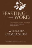 Feasting on the Word Worship Companion: Liturgies for Year C, Volume 2 book summary, reviews and download