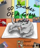50 Shades Of A Grey Lady book summary, reviews and downlod