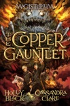 The Copper Gauntlet (Magisterium #2) book summary, reviews and download