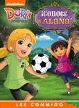 ¡Conoce a Alana! Lee Conmigo Libro de Cuentos (Dora and Friends) book summary, reviews and downlod