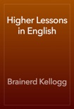 Higher Lessons in English book summary, reviews and download