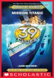 Mission Titanic (The 39 Clues: Doublecross, Book 1) book summary, reviews and download
