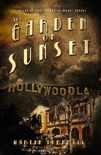 The Garden on Sunset: A Novel of Golden-Era Hollywood book summary, reviews and download