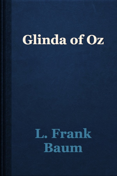 Glinda of Oz by L. Frank Baum Book Summary, Reviews and E-Book Download