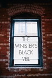 The Minister's Black Veil book summary, reviews and downlod