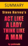 Act Like a Lady, Think Like a Man by Steve Harvey -- Summary & Analysis book summary, reviews and downlod