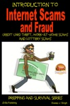 Introduction to Internet Scams and Fraud: Credit Card Theft, Work-At-Home Scams and Lottery Scams book summary, reviews and download