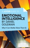 A Joosr Guide to… Emotional Intelligence by Daniel Goleman book summary, reviews and downlod