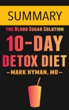 The 10-Day Detox Diet by Dr. Mark Hyman -- Summary book summary, reviews and downlod