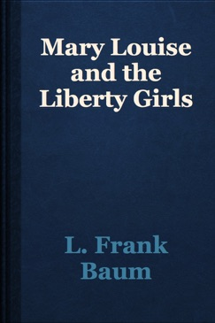 Mary Louise and the Liberty Girls E-Book Download