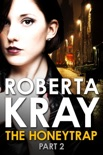 The Honeytrap: Part 2 (Chapters 7-12) book summary, reviews and downlod