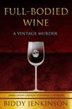Full-Bodied Wine: A Vintage Murder book summary, reviews and download