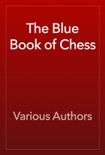 The Blue Book of Chess book summary, reviews and download