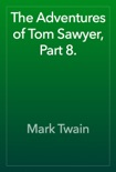 The Adventures of Tom Sawyer, Part 8. book summary, reviews and downlod
