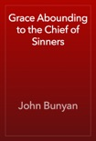 Grace Abounding to the Chief of Sinners book summary, reviews and download