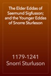 The Elder Eddas of Saemund Sigfusson; and the Younger Eddas of Snorre Sturleson book summary, reviews and download