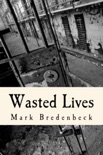 Wasted Lives, a Detective Mike Bridger Novel book summary, reviews and download