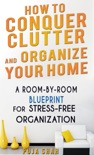 How To Conquer Clutter And Organize Your Home book summary, reviews and download