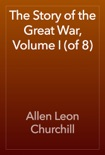 The Story of the Great War, Volume I (of 8) book summary, reviews and download
