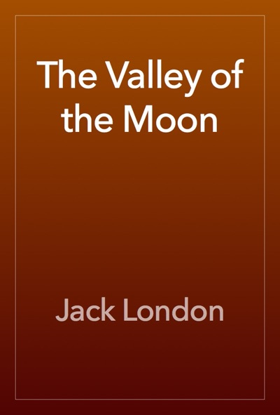 The Valley of the Moon by Jack London Book Summary, Reviews and E-Book Download