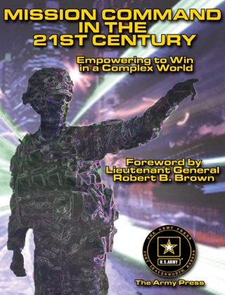 Mission Command in the 21st Century by CSI Press book summary, reviews and downlod