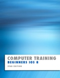 Computer Training: Beginners IOS 8 book summary, reviews and downlod
