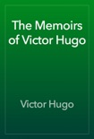 The Memoirs of Victor Hugo book summary, reviews and downlod