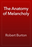 The Anatomy of Melancholy book summary, reviews and download