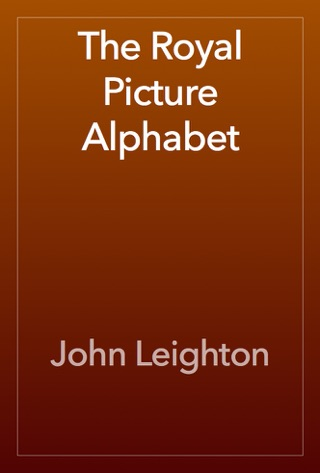 The Royal Picture Alphabet by Public Domain book summary, reviews and downlod