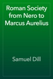 Roman Society from Nero to Marcus Aurelius book summary, reviews and download