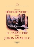 El caballero del jubón amarillo (Las aventuras del capitán Alatriste 5) resumen del libro