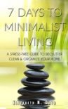 7 Days to Minimalist Living book summary, reviews and download