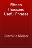 Fifteen Thousand Useful Phrases book summary, reviews and download