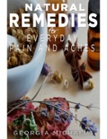 Natural Remedies For Everyday Pain and Aches book summary, reviews and download
